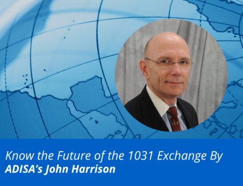 Know the Future of the 1031 Exchange By ADISA's John Harrison